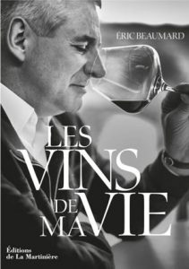 Eric Beaumard Les vins de ma vie