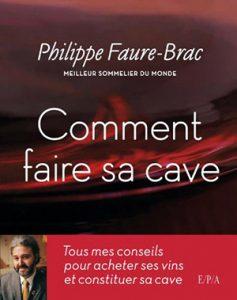 Philippe Faure Brac Comment faire sa cave?