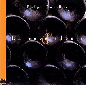 Philippe Faure-Brac La cave ideale