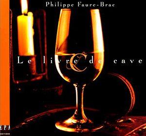 Philippe Faure-Brac Le livre de cave