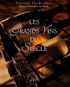 Philippe Faure-Brac Les grands vins du siecle