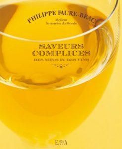 Philippe Faure-Brac Saveurs complices des mets et des vins