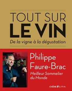 Philippe Faure-Brac Tout sur le vin, de la vigne à la dégustation