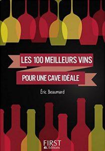 Eric Beaumard Les 100 meilleurs vins pour une cave idéeale