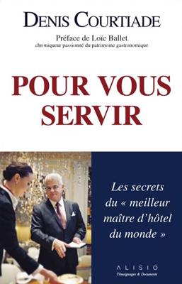 "Denis Courtiade ""Pour vous servir"""