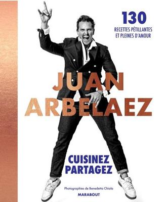 """Juan Arbelaez """"Cuisinez - Partagez"""""""